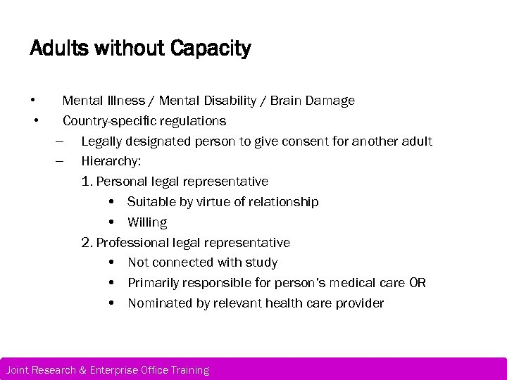 Adults without Capacity • • Mental Illness / Mental Disability / Brain Damage Country-specific