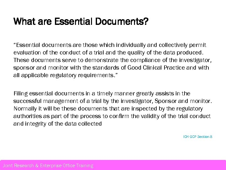 "What are Essential Documents? ""Essential documents are those which individually and collectively permit evaluation"