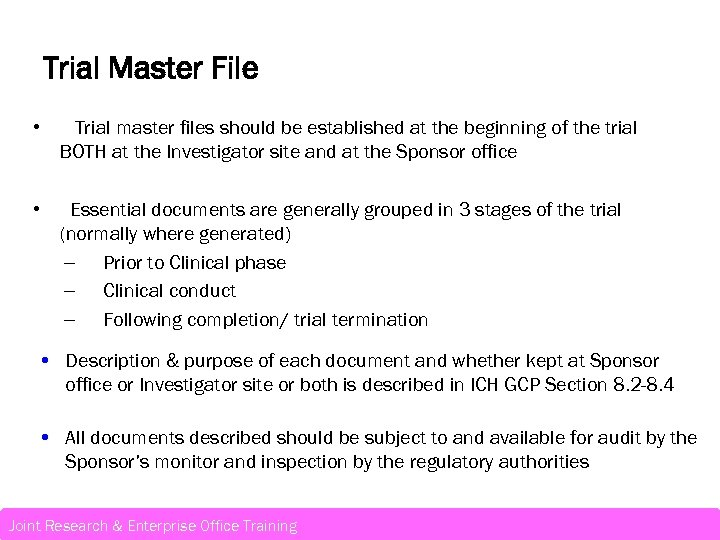 Trial Master File • Trial master files should be established at the beginning of