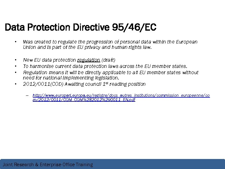 Data Protection Directive 95/46/EC • Was created to regulate the progression of personal data