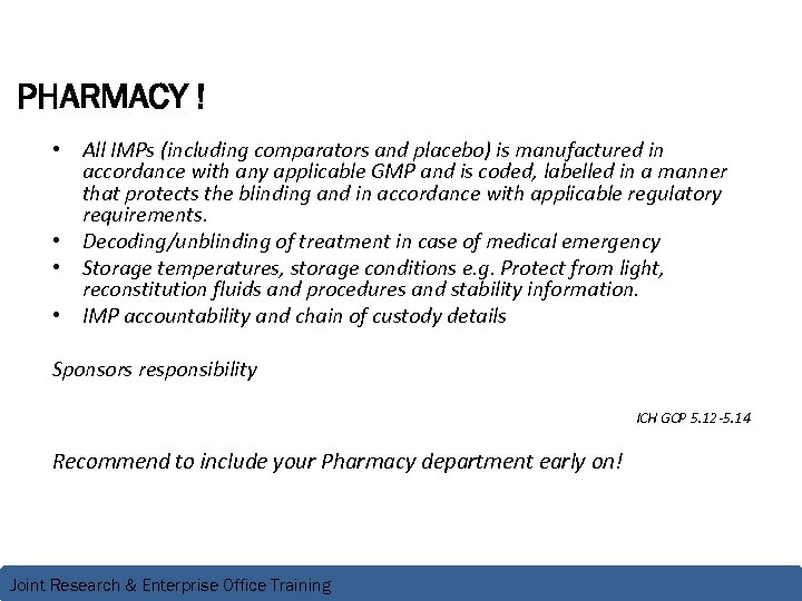 PHARMACY ! • All IMPs (including comparators and placebo) is manufactured in accordance with