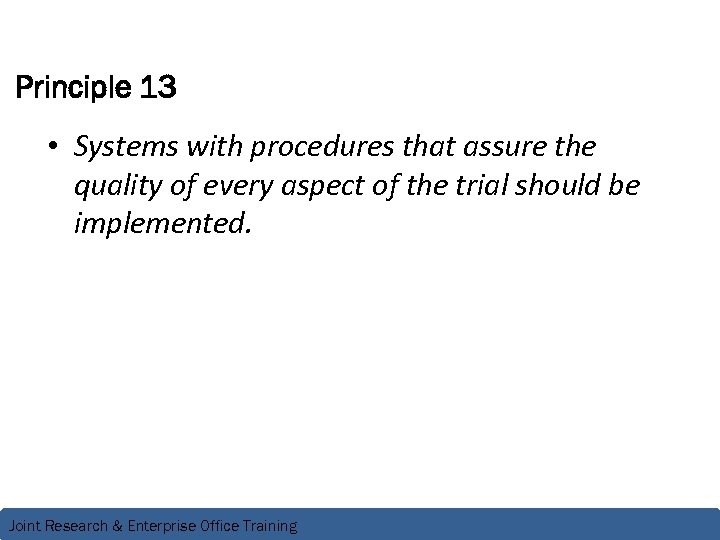 Principle 13 • Systems with procedures that assure the quality of every aspect of