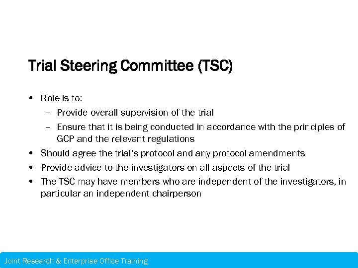 Trial Steering Committee (TSC) • Role is to: – Provide overall supervision of the