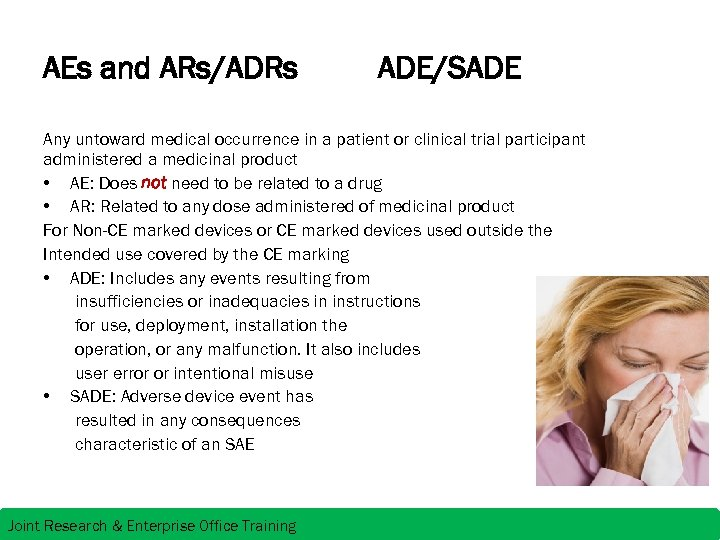 AEs and ARs/ADRs ADE/SADE Any untoward medical occurrence in a patient or clinical trial