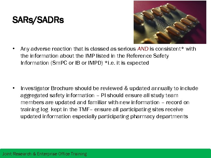 SARs/SADRs • Any adverse reaction that is classed as serious AND is consistent* with