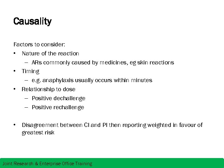 Causality Factors to consider: • Nature of the reaction – ARs commonly caused by