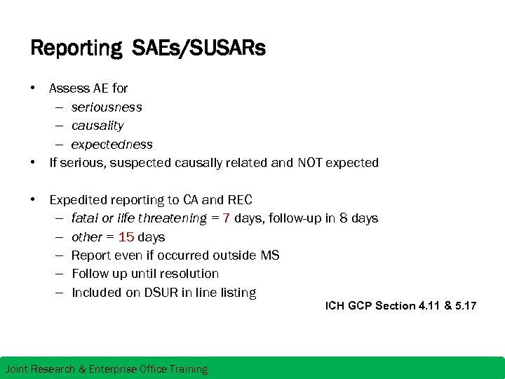 Reporting SAEs/SUSARs • Assess AE for – seriousness – causality – expectedness • If