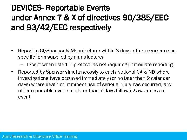 DEVICES- Reportable Events under Annex 7 & X of directives 90/385/EEC and 93/42/EEC respectively