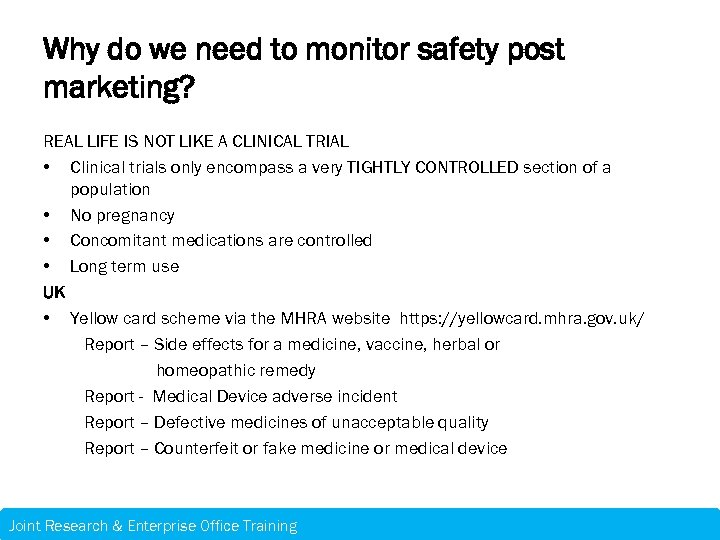 Why do we need to monitor safety post marketing? REAL LIFE IS NOT LIKE