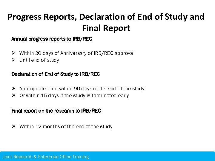Progress Reports, Declaration of End of Study and Final Report Annual progress reports to