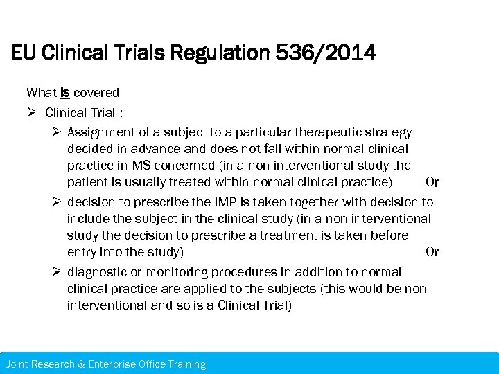 EU Clinical Trials Regulation 536/2014 What is covered Ø Clinical Trial : Ø Assignment