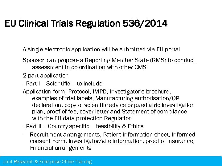 EU Clinical Trials Regulation 536/2014 A single electronic application will be submitted via EU