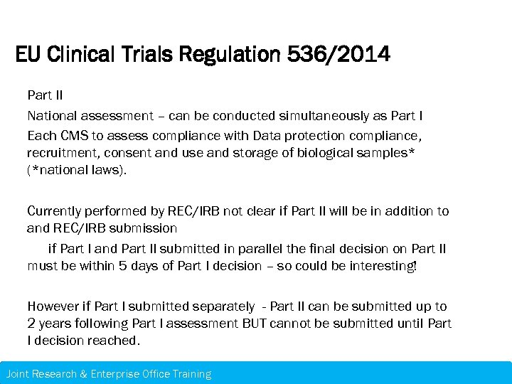 EU Clinical Trials Regulation 536/2014 Part II National assessment – can be conducted simultaneously