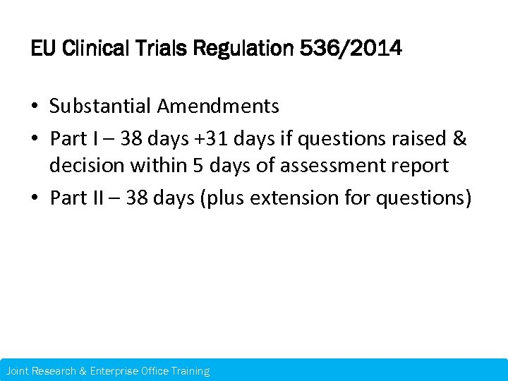 EU Clinical Trials Regulation 536/2014 • Substantial Amendments • Part I – 38 days