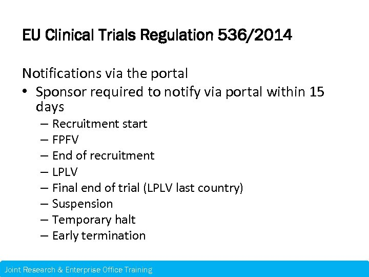EU Clinical Trials Regulation 536/2014 Notifications via the portal • Sponsor required to notify