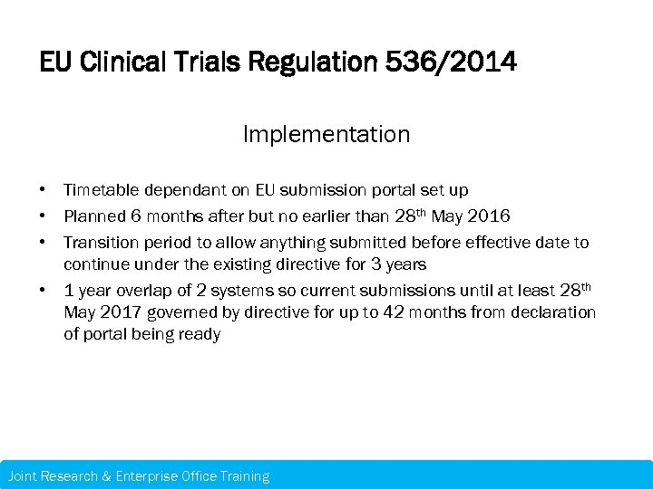 EU Clinical Trials Regulation 536/2014 Implementation • Timetable dependant on EU submission portal set