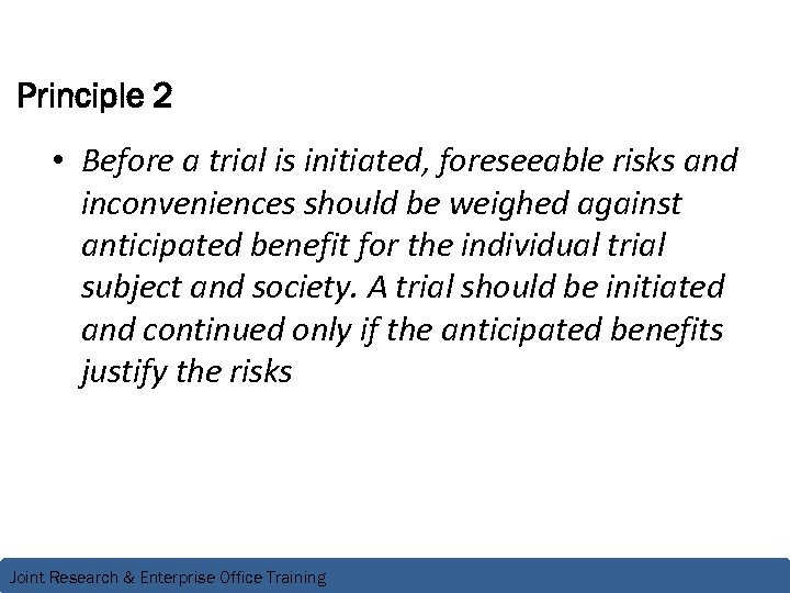 Principle 2 • Before a trial is initiated, foreseeable risks and inconveniences should be