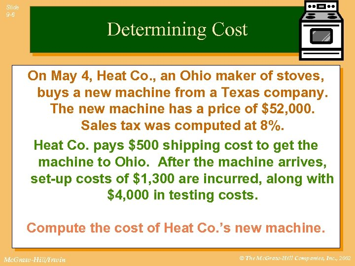 Slide 9 -6 Determining Cost On May 4, Heat Co. , an Ohio maker