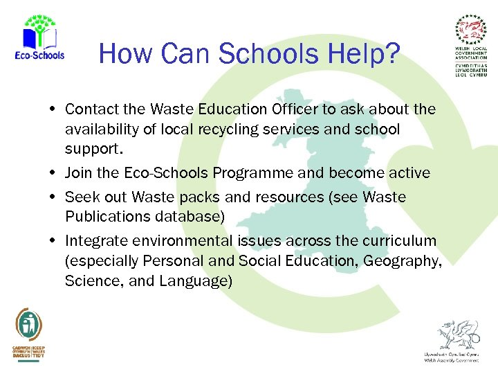 How Can Schools Help? • Contact the Waste Education Officer to ask about the
