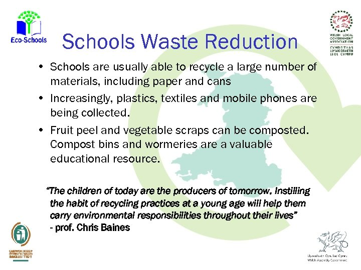 Schools Waste Reduction • Schools are usually able to recycle a large number of