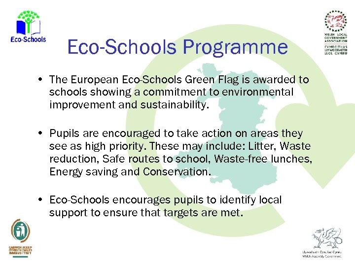 Eco-Schools Programme • The European Eco-Schools Green Flag is awarded to schools showing a