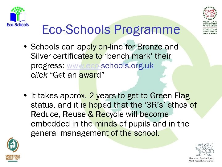 Eco-Schools Programme • Schools can apply on-line for Bronze and Silver certificates to 'bench