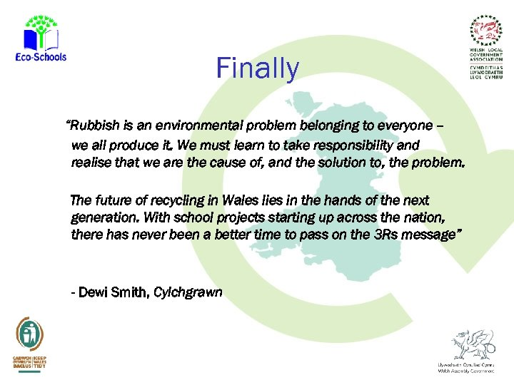 "Finally ""Rubbish is an environmental problem belonging to everyone – we all produce it."