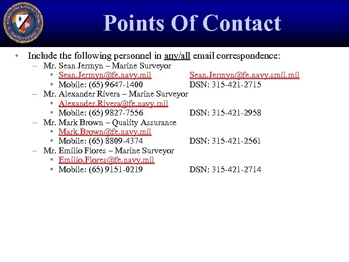 Points Of Contact • Include the following personnel in any/all email correspondence: – Mr.