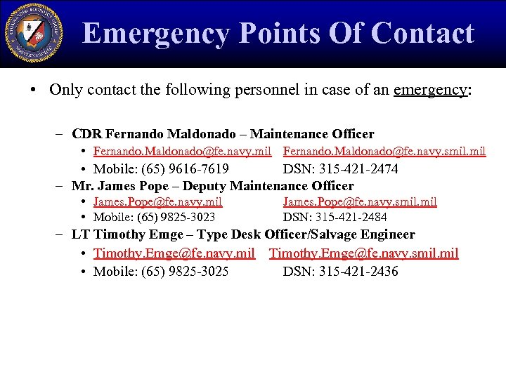 Emergency Points Of Contact • Only contact the following personnel in case of an