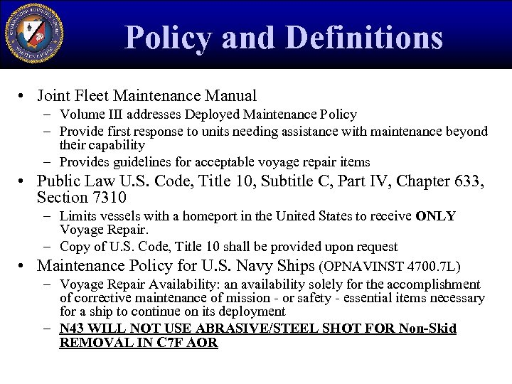 Policy and Definitions • Joint Fleet Maintenance Manual – Volume III addresses Deployed Maintenance