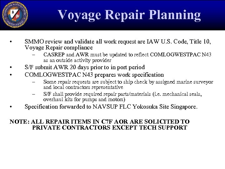 Voyage Repair Planning • SMMO review and validate all work request are IAW U.