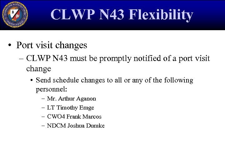 CLWP N 43 Flexibility • Port visit changes – CLWP N 43 must be