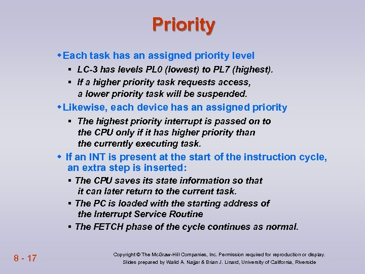 Priority w Each task has an assigned priority level § LC-3 has levels PL