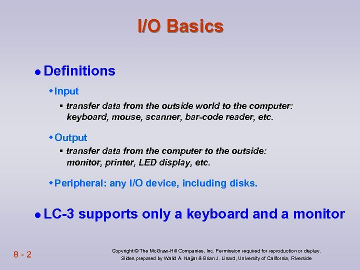 I/O Basics l Definitions w Input § transfer data from the outside world to