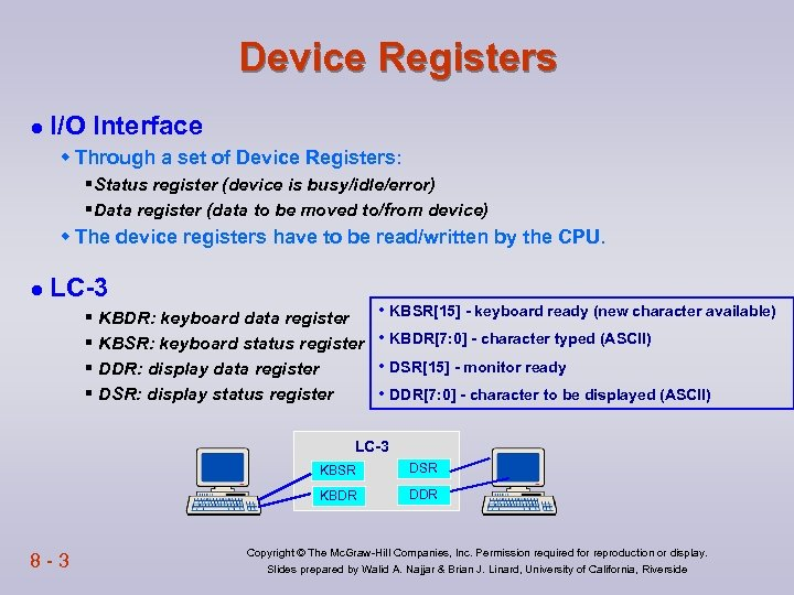 Device Registers l I/O Interface w Through a set of Device Registers: §Status register