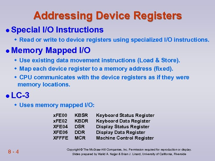 Addressing Device Registers l Special I/O Instructions w Read or write to device registers