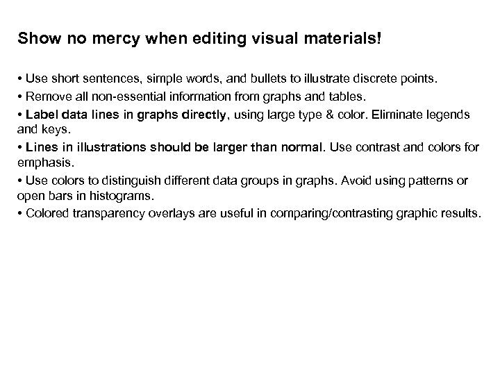 Show no mercy when editing visual materials! • Use short sentences, simple words, and