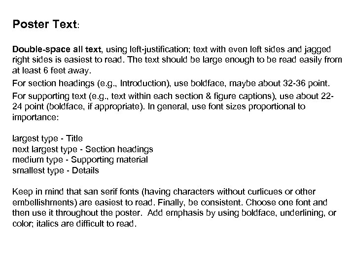 Poster Text: Double-space all text, using left-justification; text with even left sides and jagged