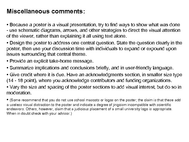 Miscellaneous comments: • Because a poster is a visual presentation, try to find ways