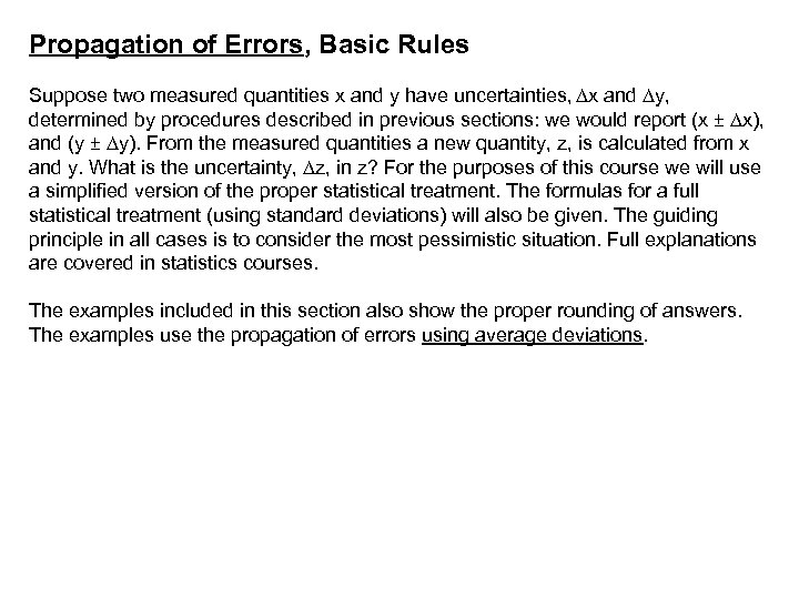 Propagation of Errors, Basic Rules Suppose two measured quantities x and y have uncertainties,