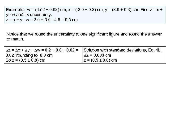 Example: w = (4. 52 ± 0. 02) cm, x = ( 2. 0