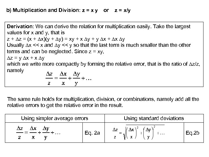 b) Multiplication and Division: z = x y or z = x/y Derivation: We