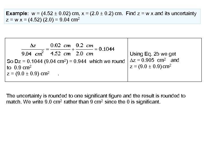 Example: w = (4. 52 ± 0. 02) cm, x = (2. 0 ±