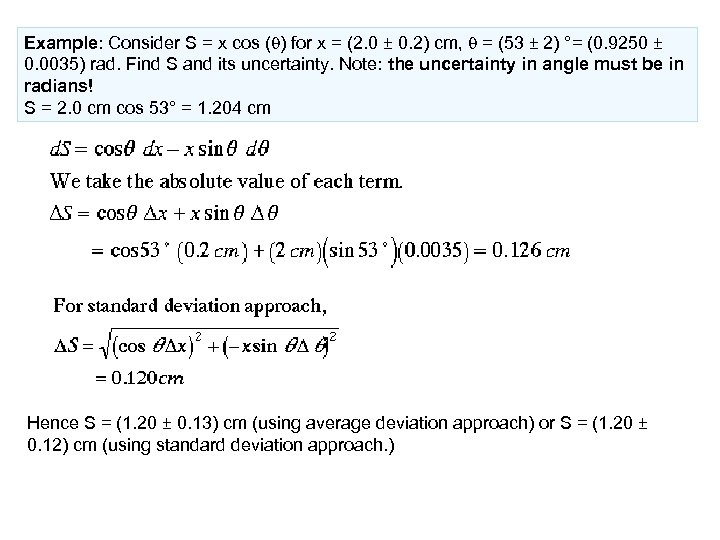 Example: Consider S = x cos (q) for x = (2. 0 ± 0.