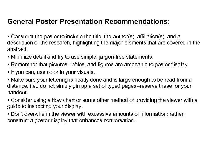 General Poster Presentation Recommendations: • Construct the poster to include the title, the author(s),