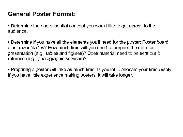 General Poster Format: • Determine the one essential concept you would like to get