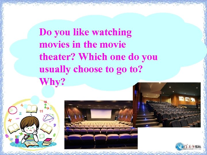 Do you like watching movies in the movie theater? Which one do you usually