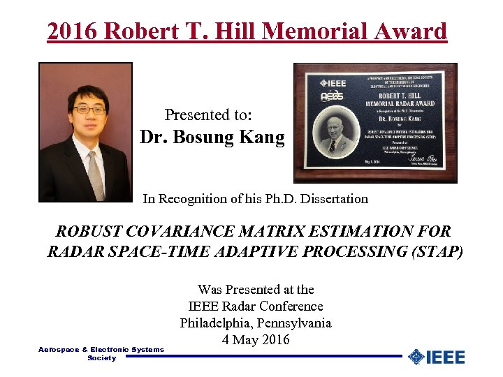 2016 Robert T. Hill Memorial Award Presented to: Dr. Bosung Kang In Recognition of
