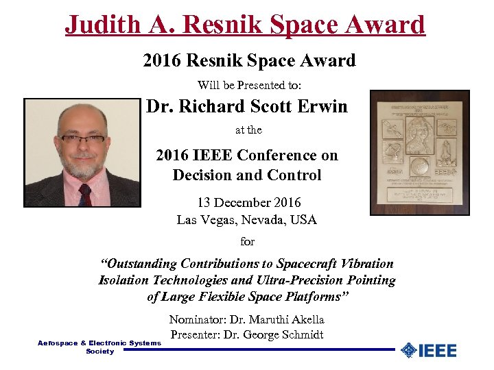 Judith A. Resnik Space Award 2016 Resnik Space Award Will be Presented to: Dr.