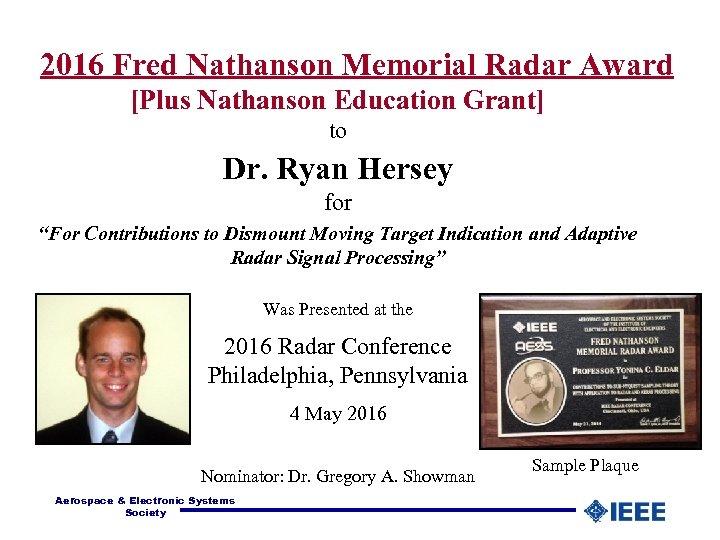 2016 Fred Nathanson Memorial Radar Award [Plus Nathanson Education Grant] to Dr. Ryan Hersey
